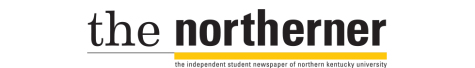 The Northerner - The Independent Student Newspaper for Northern Kentucky University