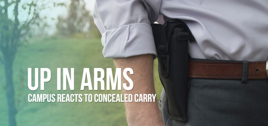 Up In Arms: Campus reacts to concealed carry