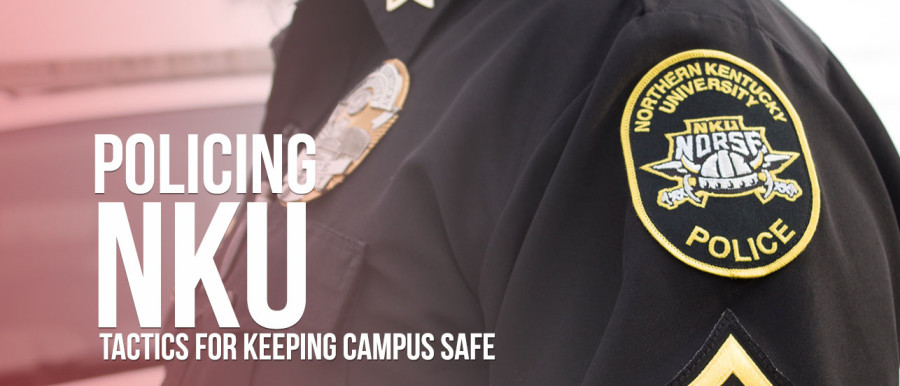 Policing+NKU%3A+Tactics+to+keep+campus+safe