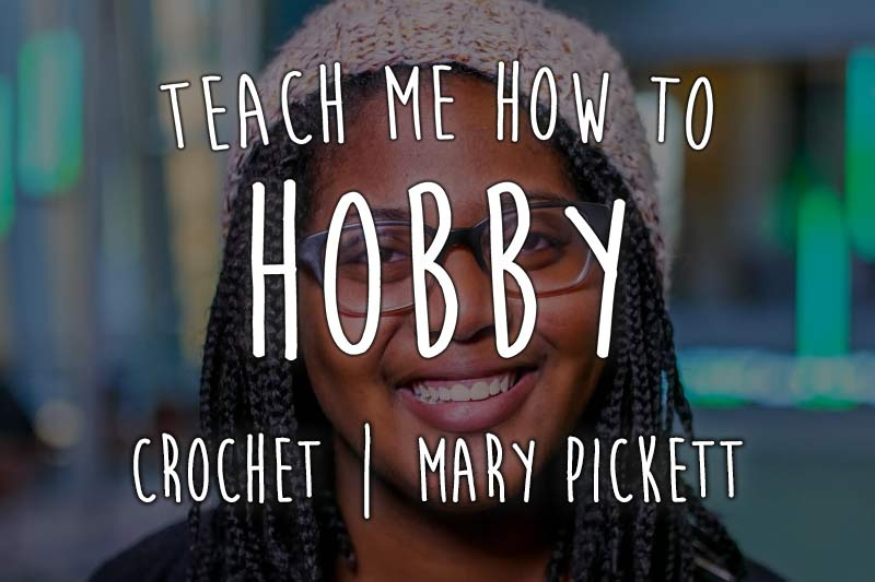 Teach Me How to Hobby | Crochet