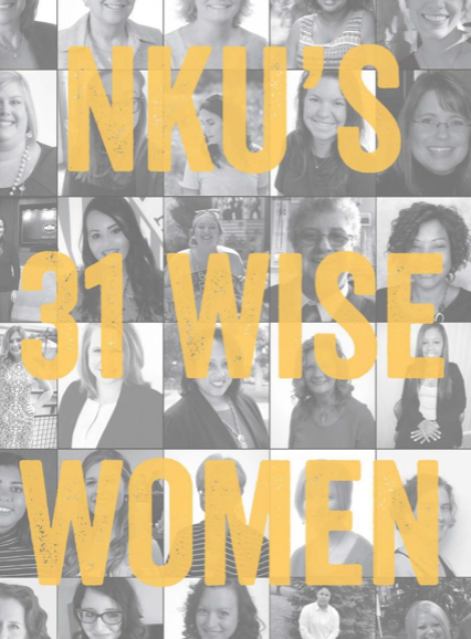 NKU's Wise Women initiative shed light on the campus community's pivotal figures.